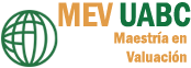 Maestría en Valuación – FEyRI – UABC